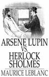 Maurice Leblanc - Arsene Lupin vs. Herlock Sholmes [eKönyv: epub,  mobi]