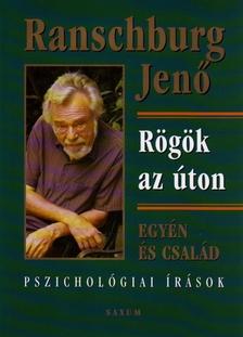 RANSCHBURG JEN� DR. - R�G�K AZ �TON - EGY�N �S CSAL�D - PSZICHOL�GIAI IR�SOK