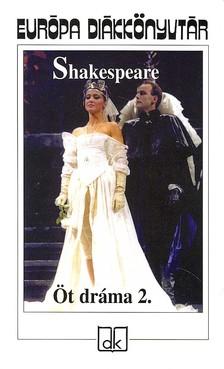 Shakespeare - ÖT DRÁMA 2.  EDK