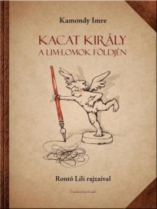 KAMONDY IMRE - Kacat király a limlomok földjén