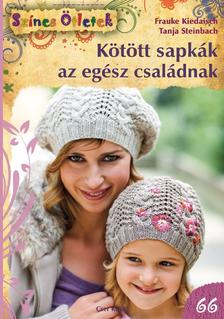 Frauke Kiedaisch, Tanja Steinbach - Kötött sapkák az egész családnak