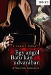 Gabriel R�nay - Egy angol Batu k�n udvar�ban [eK�nyv: epub,  mobi]