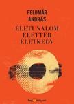 FELDM�R ANDR�S - �letunalom, �lett�r, �letkedv [eK�nyv: epub, mobi]