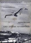 - Albatrosz �s m�s viharmadarak (Albatrosse und andere Sturmv�gel) [antikv�r]