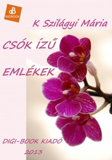 M�ria  K. Szil�gyi - Cs�k �z� eml�kek [eK�nyv: epub, mobi]