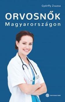 Győrffy Zsuzsa - Orvosnők Magyarországon