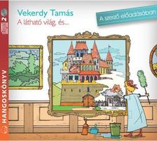 Vekerdy Tamás - A LÁTHATÓ VILÁG, ÉS ...... - HANGOSKÖNYV