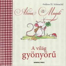 Andreas H. Schmachtl - Alma Magdi - A vil�g gy�ny�r�