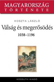 Koszta L�szl� - Pog�nyl�zad�sok �s konszolid�ci� 1038-1196 [eK�nyv: epub, mobi]