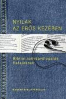 Pecsuk Ott� - Kiss B. Zsuzsanna (szerk.) - Nyilak az er�s kez�ben