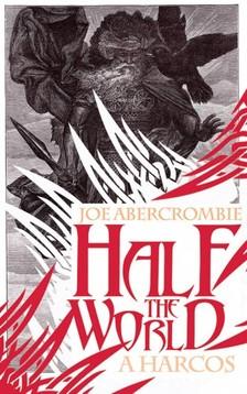 Abercrombie, Joe - Half the world - A harcos [eK�nyv: epub, mobi]