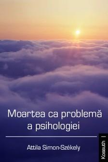 Simon-Székely Attila - Moartea ca problemă a psihologiei [eKönyv: epub, mobi]