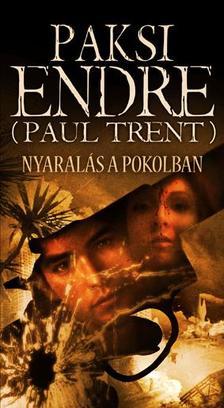 Paksi Endre (Paul Trent) - Nyaral�s a Pokolban