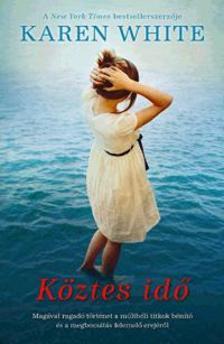 Karen White - K�ztes id�