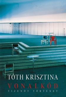 T�th Krisztina - VONALK�D - TIZEN�T T�RT�NET