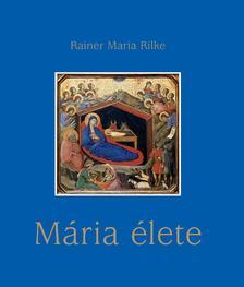 Rainer Maria Rilke - M�ria �lete