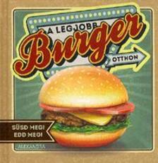 Durdel-Hoffmann, Sabine; E�mann, Elke; Lotz, Brigitte - A legjobb burger otthon