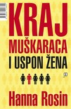 Hanna Rosin, Tomislav Belanović, Mirna Vilišić - Kraj muškaraca i uspon žena [eKönyv: epub,  mobi]
