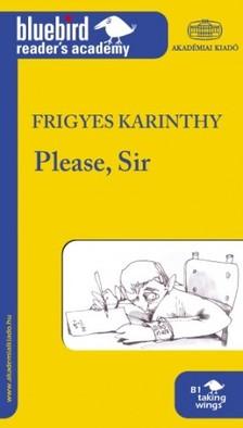 Karinthy Frigyes - Please, Sir - Tan�r �r k�rem [eK�nyv: epub, mobi]