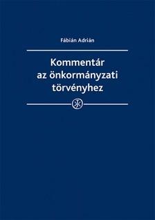 Adrián dr. Fábián - Kommentár az önkormányzati törvényhez [eKönyv: epub, mobi]