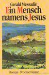 MESSADIÉ, GERALD - Ein Mensch namens Jesus [antikvár]
