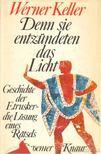 Keller, Werner - Denn sie entz�ndeten das Licht [antikv�r]