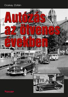 Ocskay Zolt�n - Aut�z�s az �tvenes �vekben
