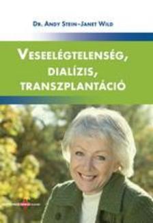 STEIN, ANDY DR.-WILD, JANET - Veseel�gtelens�g, dial�zis, transzplant�ci�