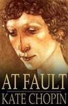 Kate Chopin - At Fault [eKönyv: epub,  mobi]