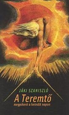Jáki Szaniszló - A Teremtő megpihent a hetedik napon
