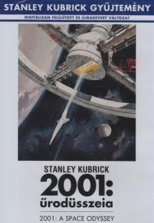 STANLEY KUBRICK - 2001: ŰRODÜSSZEIA