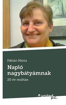 F�bi�n M�ria - Napl� nagyb�ty�mnak