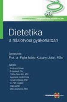 PROF.DR.FIGLER MÁRIA-KUBÁNYI JOLÁN MSC(S - Dietetika a háziorvosi gyakorlatban
