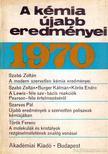 Dr. Cs�kv�ri B�la - A k�mia �jabb eredm�nyei 1970/1 [antikv�r]