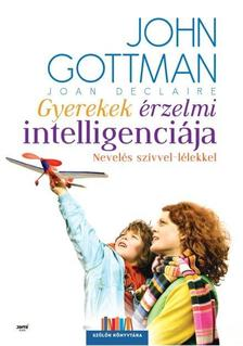 John Gottman, Joan Declaire - Gyerekek �rzelmi intelligenci�ja