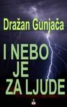 Gunjaca Drazan - I NEBO JE ZA LJUDE [eK�nyv: epub,  mobi]