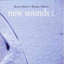 BINDER K�ROLY - BORB�LY MIH�LY - NEW SOUNDS I. 2008 - CD -
