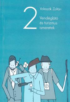 VOLESZÁK ZOLTÁN - VENDÉGLÁTÓ ÉS TURIZMUS ISMERETEK II.