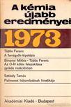 Dr. Cs�kv�ri B�la - A k�mia �jabb eredm�nyei 1973/12 [antikv�r]