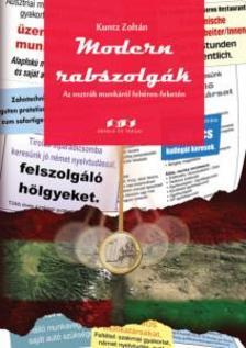 Kuntz Zolt�n - Modern rabszolg�k - Az osztr�k munk�r�l feh�ren-feket�n