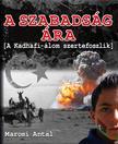 Marosi Antal - A szabadság ára - A Kadhafi-álom szertefoszlik
