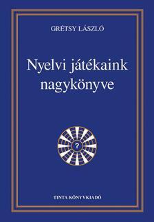 Gr�tsy L�szl� - Nyelvi j�t�kaink nagyk�nyve