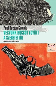 GRONDA, PAUL BAETEN - Vegyünk búcsút együtt a szeretettől