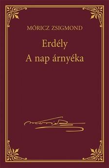 MÓRICZ ZSIGMOND - Erdély - A nap árnyéka [eKönyv: epub, mobi]