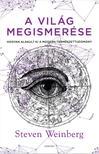 Steven Weinberg - A vil�g megismer�se