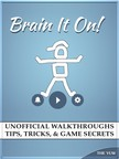 Yuw The - Brain it On! Unofficial Walkthroughs Tips,  Tricks,  & Game Secrets [eK�nyv: epub,  mobi]