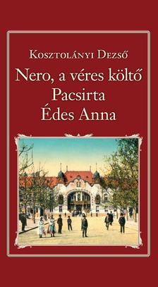 KOSZTOLÁNYI DEZSŐ - Nero, a véres költő, Pacsirta, Édes Anna (Nemzeti Könyvtár 27.)