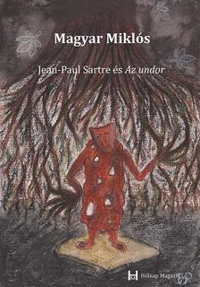 Magyar Miklós - Jean Paul Sartre és az undor