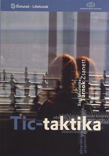 Tárnok Zsanett - Tic-Taktika. A Tourette-szindrómáról