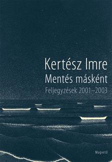 KERT�SZ IMRE - Ment�s m�sk�nt